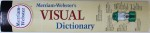 MERRIAM - WEBSTER 'S VISUAL DICTIONARY by JEAN - CLAUDE CORBEIL  and ARIANE ARCHAMBAULT , 2007