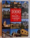 1000 DE PALATE SI CASTELE ALE LUMII - O CALATORIE ILUSTRATA PRINTRE FRUMOASELE CLADIRI DE PE 5 CONTINENTE , 2008