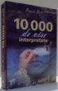 10000 DE VISE INTERPRETATE de PAMELA BALL , 2012