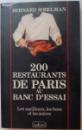 200 RESTAURANTS DE PARIS AU BANC D'ESSAI de BERNARD SOBELMAN , 1990