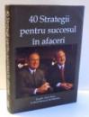 40 STRATEGII PENTRU SUCCESUL IN AFACERI de DORU DIMA, BUD HANEY, JIM SIRBASKU , 2008
