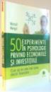 50 EXPERIMENTE IN PSIHOLOGIE PRIVIND ECONOMIILE SI INVESTITIILE , CUM SA IEI CELE MAI BUNE DECIZII FINANCIARE de MICKAEL MANGOT , 2009