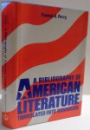 A BIBLIOGRAPHY OF AMERICAN LITERATURE , TRANSLATED INTO ROMANIAN de THOMAS A. PERRY , 1984