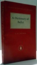 A DICTIONARY OF BALLET by G. B. L. WILSON , 1957