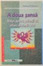 A DOUA SANSA - SFATURI PENTRU PACIENTII CU INFARCT MIOCARDIC ACUT de DOINA CARSTEA , 2002