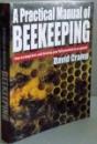 A PRACTICAL MANUAL OF BEEKEEPING by DAVID CRAMP , 2009