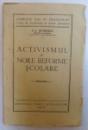 ACTIVISMUL SI NOILE REFORME SCOLARE de I. C. PETRESCU , 1928