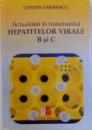 ACTUALITATI  IN TRATAMENTUL HEPATITELOR VIRALE B SI C de COSTIN CERNESCU , 2014
