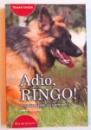 ADIO, RINGO ! POVESTEA CELEBRULUI CAINE POLITIST de TRAIAN TANDIN , 2005