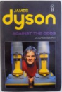 AGAINST THE ODSS  - AN AUTOBIOGRAPHY by JAMES DYSON, 1998
