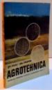 AGROTEHNICA , MANUAL PENTRU LICEELE AGRICOLE , ANUL I , 1975