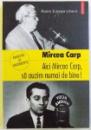 AICI MIRCEA CARP , SA AUZIM NUMAI DE BINE !  - AMINTIRI SI DOCUMENTE de MIRCEA CARP , 2012