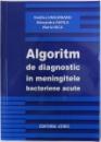 ALGORITM DE DIAGNOSTIC IN MENINGITELE BACTERIENE ACUTE de VASILICA UNGUREANU...MARIA NICA , 2011