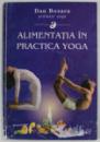 ALIMENTATIA IN PRACTICA YOGA, EDITIA A - II - A de DAN BOZARU, 1995