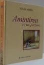 AMINTIREA CA UN PARFUM... , 2007 , DEDICATIE*