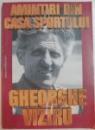 AMINTIRI DIN CASA SPORTULUI de GHEORGHE VIZIRU , 2000