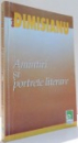 AMINTIRI SI PORTRETE LITERARE de GABRIEL DIMISIANU , 2003