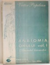 ANATOMIA OMULUI , APARATUL LOCOMOTOR de VICTOR PAPILIAN , VOL I , EDITIA A VIII-A , 1993