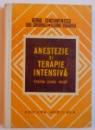 ANESTEZIE SI TERAPIE INTENSIVA  - PENTRU CADRE MEDII de GEORGE CONSTANTINESCU...ILEANA BADARAU , 1975