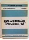 ANGLIA SI ROMANIA INTRE ANII 1939-1947 de VALERIU FLORIN DOBRINESCU, ION PATROIU , 1992