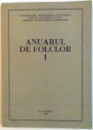 ANUARUL DE FOLCLOR, VOL. I de STEFAN ALMASI, TRAIAN MARZA, 1980