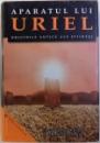 APARATUL LUI URIEL - ORIGINILE ANTICE ALE STIINTEI de CHRISTOPHER KNIGHT si ROBERT LOMAS, 2001