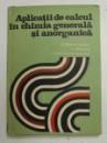 APLICATII DE CALCUL IN CHIMIA GENERALA SI ANORGANICA de V. MARCULETIU , L. STOICA , I. CONSTANTINESCU , 1976