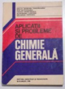 APLICATII SI PROBLEME DE CHIMIE GENERALA de NELLY DEMIAN... BELARISA POPESCU , 1980