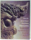 ARCTIC JOURNEYS ANCIENT MEMORIES , SCULPTURE de ABRAHAM ANGHIK RUBEN , 2012