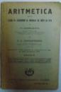 ARITMETICA PENTRU CLASA  II - A SECUNDARA SI NORMALA DE BAIETI SI FETE de C. GEORGESCU si G. V. CONSTANTINESCU , 1931