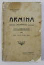 ARMINA (ROMINCA), ROMAN SOCIAL DIN EPOCA RENASTEREI POPORULUI ROMAN DE LA PIND de PETRU VULCAN, EDITIA INTAIA 1904