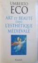 ART ET BEAUTE DANS L ' ESTHETIQUE MEDIEVALE par UMBERTO ECO , 1997