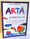 ARTA SI INDEMANARE de FIONA WATT , ILUSTRATII DE ANTONIA MILLER , KATRINA FEARN,  2008