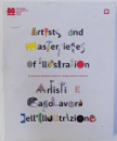 ARTISTS AND MASTERPIECES OF ILLUSTRATION  - 50 ILLUSTRATORS EXHIBITION 1967/2016 - BOLOGNA CHILDREN' S BOOK FAIR ( EDITIE BILINGVA ENGLEZA  - ITALIANA ) , 2016