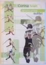ARUNCAREA SULITEI de CORINA IVAN , 2002