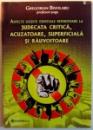 ASPECTE OCULTE ESENTIALE REFERITOARE LA JUDECATA CRITICA ACUZATOARE , SUPERFICIALA SI RAUVOITOARE , 2012