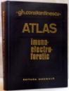 ATLAS IMUNOELECTROFORETIC de GHEORGHE CONSTANTINESCU , 1984