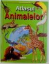 ATLASUL ANIMALELOR text de ANITA GANERI , ilustratii de SUSANA ADARIO...ANDREW BECKETT , 2007