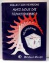 AVEZ-VOUS DIT FRANCOPHONIE? de CRISTINA STEFANESCU , 1994