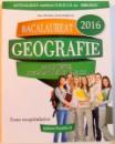 BACALAUREAT GEOGRAFIE , 36 DE TESTE , DUPA MODELUL M.E.C.S. , 2016