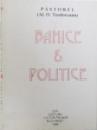 BAHICE SI POLITICE de PASTOREL ( AL. O . TEODOREANU  ), antologie de GEORGE ZARAFU , 1996