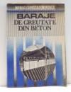 BARAJE DE GREUTATE DIN BETON de MIHAI CONSTANTINESCU , 1992