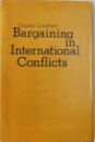 BARGAINING IN INTERNATIONAL CONFLICTS by CHARLES LOCKHART , 1979
