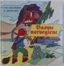 BASME NORVEGIENE de P. CHR. ASBJORSEN & JORGEN MOE , ilustratii de ADRIANA BELLU , 1995