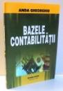 BAZELE CONTABILITATII de ANDA GHEORGHIU , 2008