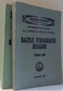 BAZELE ETNOGRAFIEI ROMANE de DR. CORNELIA BELCIN PLESCA, VOL I-II , 1992
