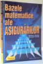 BAZELE MATEMATICE ALE ASIGURARILOR de VERONICA BURLACU , GHEORGHE CENUSA , 2000