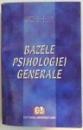 BAZELE PSIHOLOGIEI GENERALE , 2002
