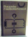 BAZELE RADIOTEHNICII , MANUAL PENTRU SCOLI DE MAISTRI de STELIAN CONSTANTINESCU...FLORICA DIACONESCU , 1972