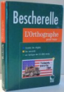 BESCHERELLE, L`ORTHOGRAPHE POUR TOUTS , 1997